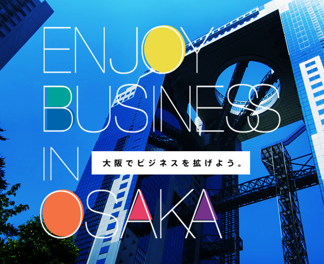 ENJOY BUSINESS IN OSAKA